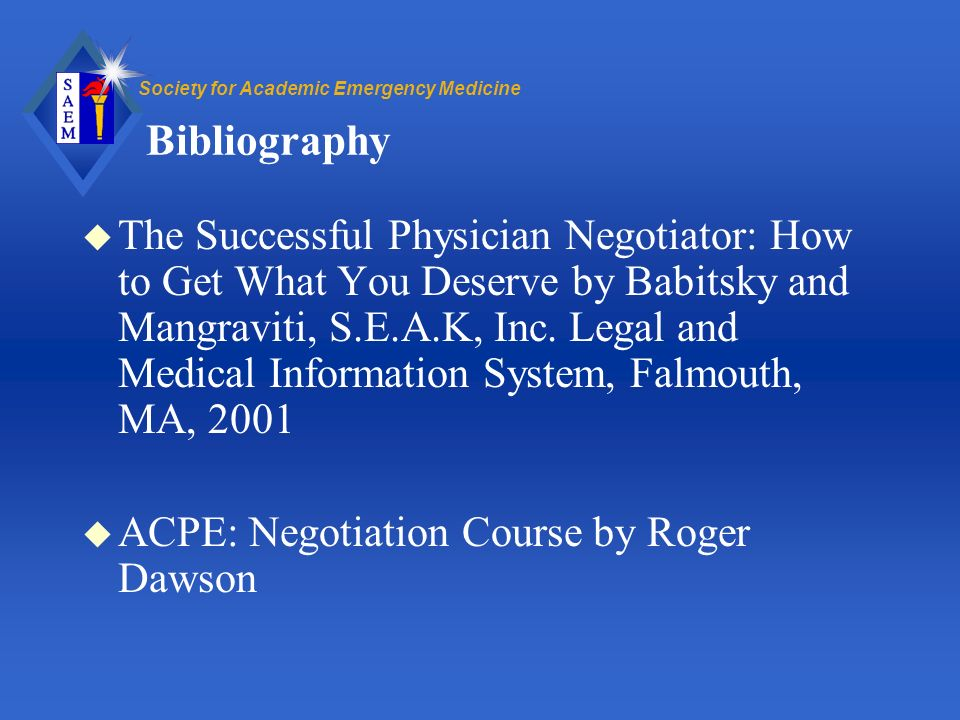 Society for Academic Emergency Medicine Bibliography u The Successful Physician Negotiator: How to Get What You Deserve by Babitsky and Mangraviti, S.E.A.K, Inc.