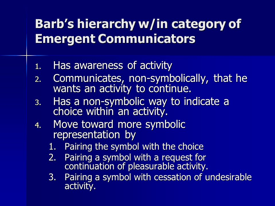 Barbs hierarchy w/in category of Emergent Communicators 1.