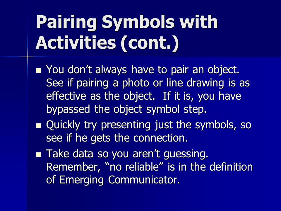Pairing Symbols with Activities (cont.) You dont always have to pair an object.