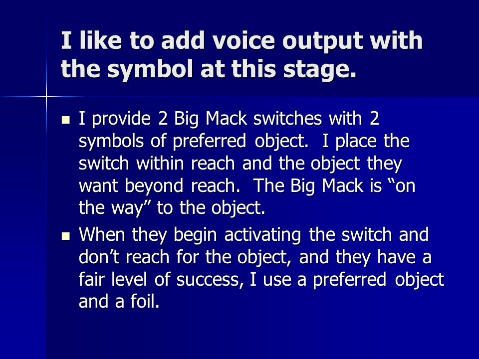 I like to add voice output with the symbol at this stage.