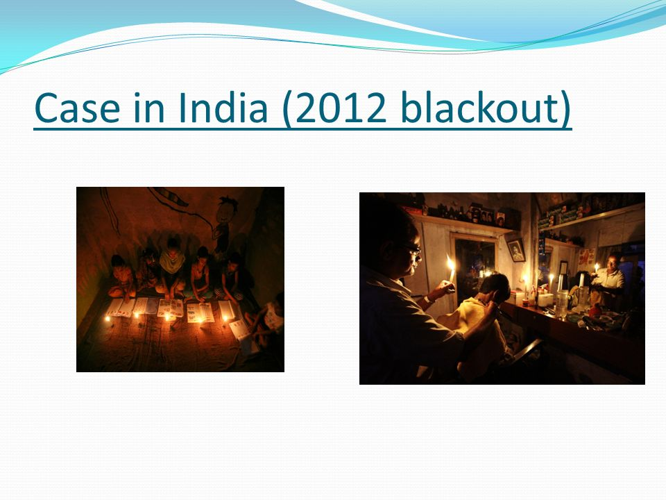 Case in India (2012 blackout)