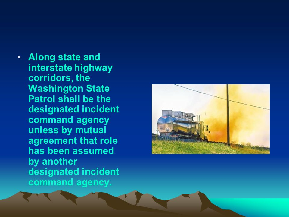 Along state and interstate highway corridors, the Washington State Patrol shall be the designated incident command agency unless by mutual agreement that role has been assumed by another designated incident command agency.