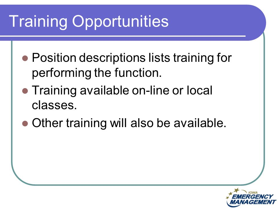Training Opportunities Position descriptions lists training for performing the function.