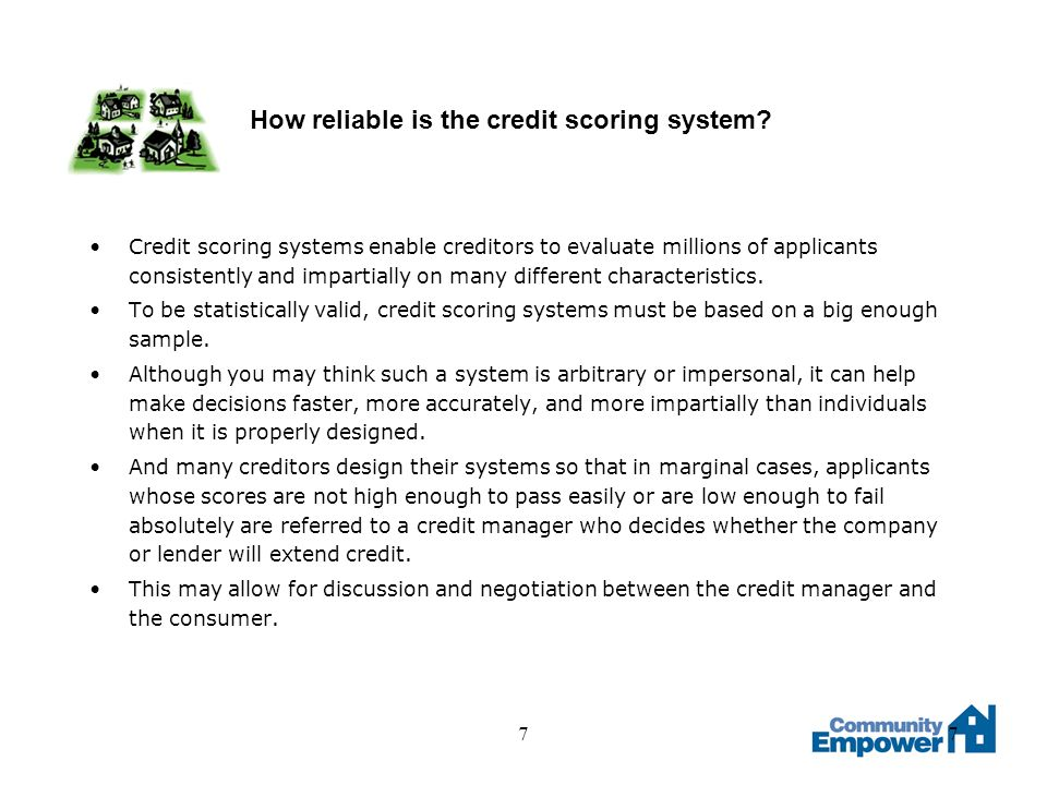 77 How reliable is the credit scoring system.