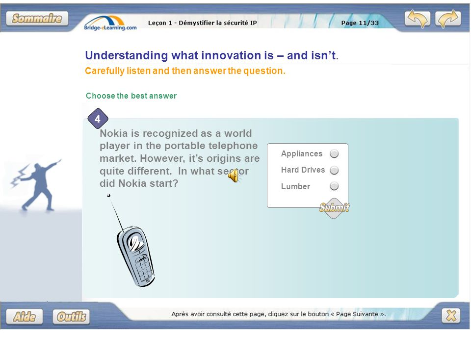 Understanding what innovation is – and isnt. Carefully listen and then answer the question.