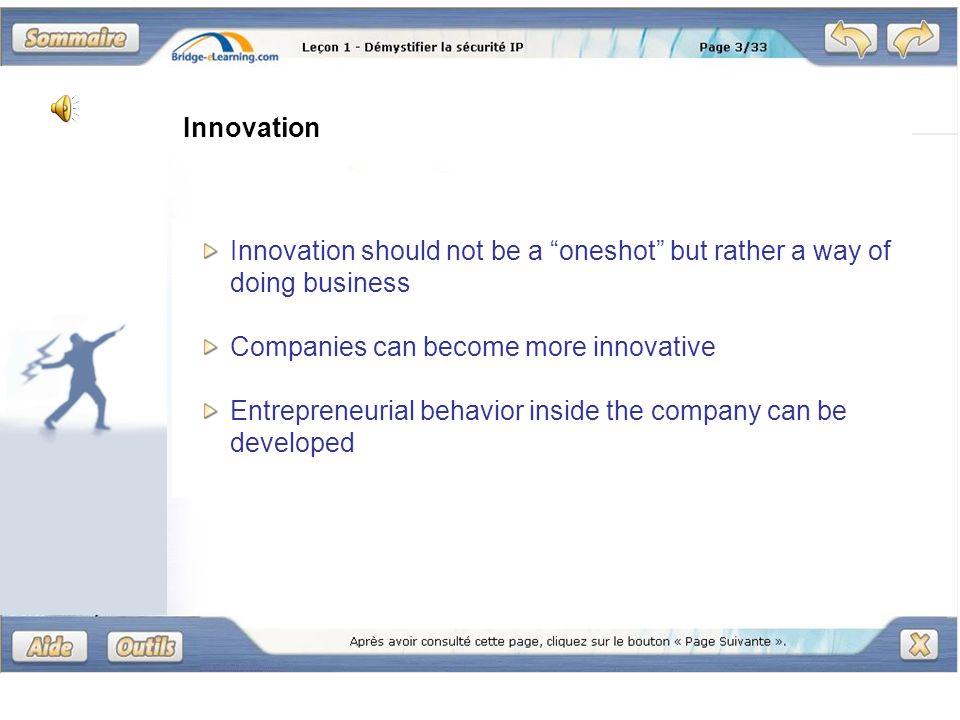 Innovation Innovation should not be a oneshot but rather a way of doing business Companies can become more innovative Entrepreneurial behavior inside the company can be developed
