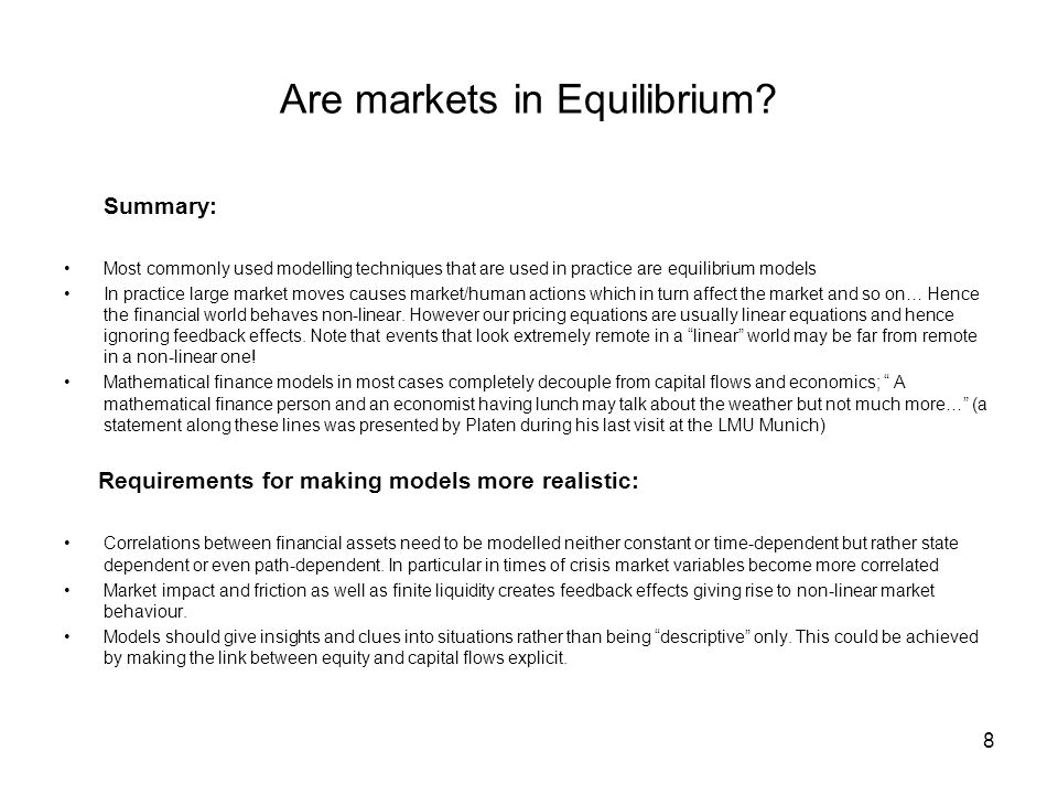 8 Are markets in Equilibrium.