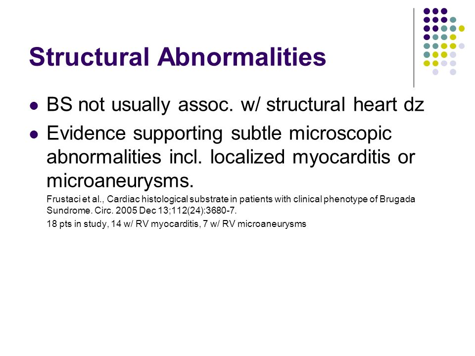 Structural Abnormalities BS not usually assoc.