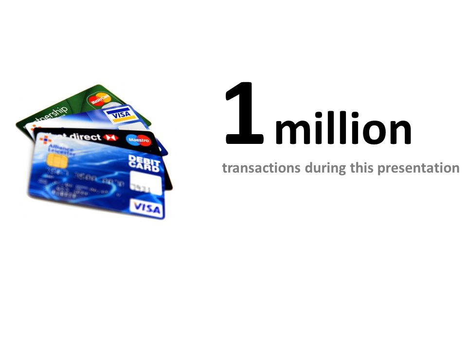 1 million transactions during this presentation