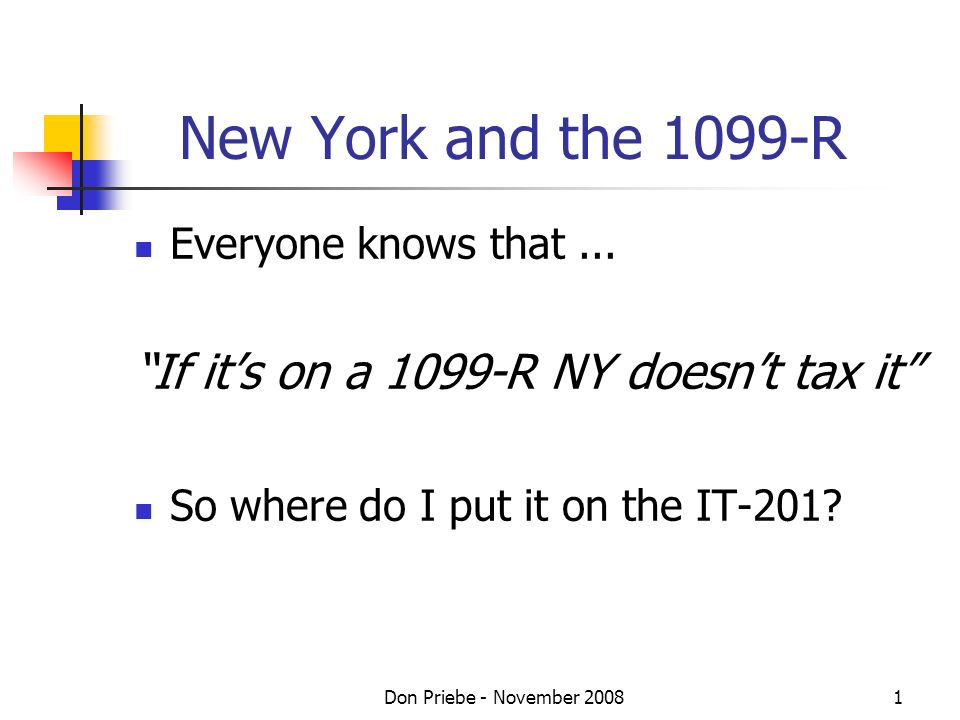 Don Priebe - November New York and the 1099-R Everyone knows that...