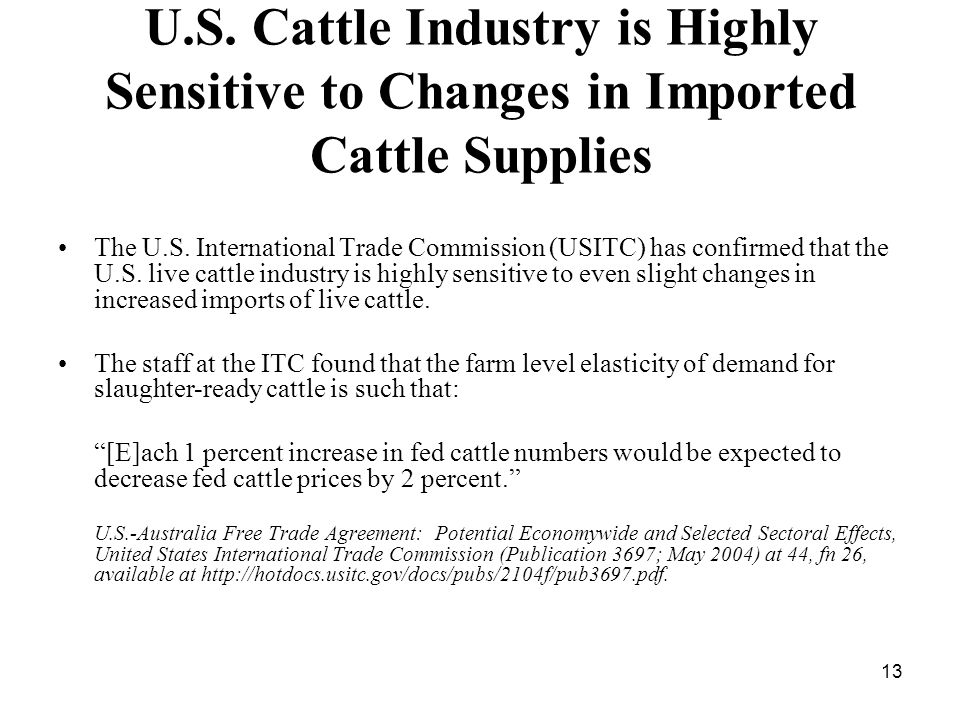 13 U.S. Cattle Industry is Highly Sensitive to Changes in Imported Cattle Supplies The U.S.