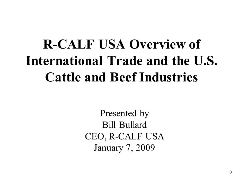 2 R-CALF USA Overview of International Trade and the U.S.