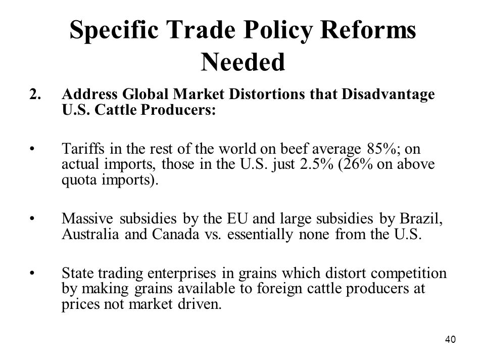 40 Specific Trade Policy Reforms Needed 2.Address Global Market Distortions that Disadvantage U.S.