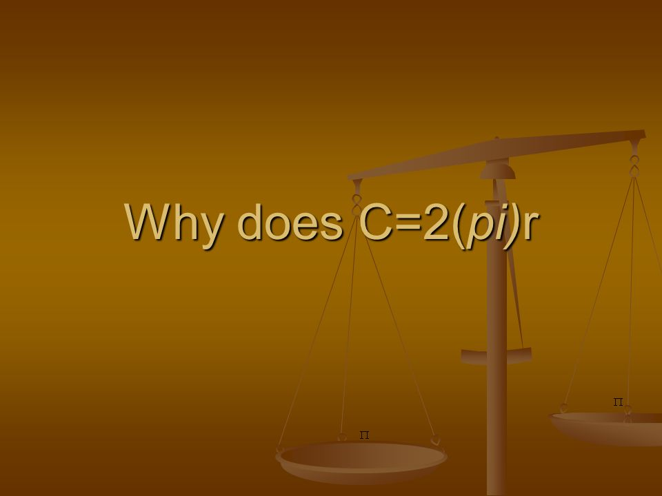 Why does C=2(pi)r