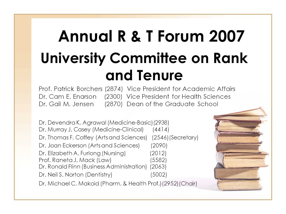 Annual R & T Forum 2007 University Committee on Rank and Tenure Prof.