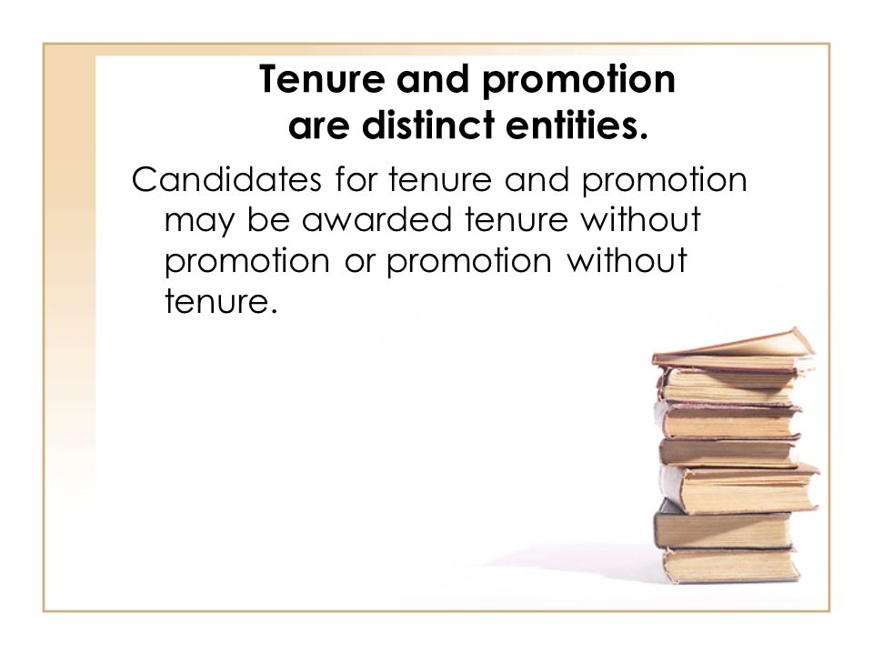 Tenure and promotion are distinct entities.