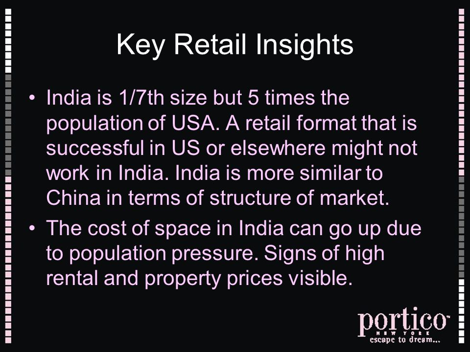 Key Retail Insights India is 1/7th size but 5 times the population of USA.