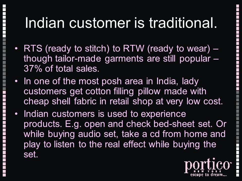 Indian customer is traditional.