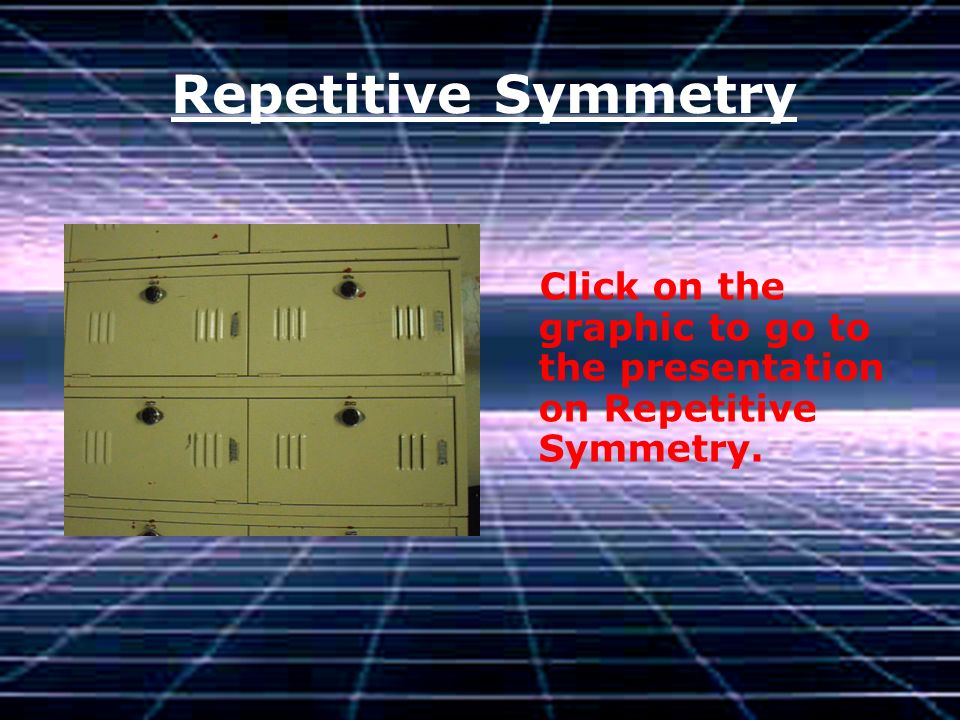 Rotational Symmetry Click on the graphic to go to the presentation on Rotational Symmetry