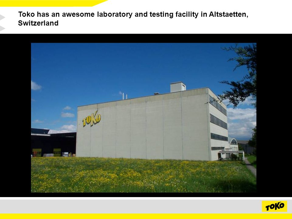 Toko has an awesome laboratory and testing facility in Altstaetten, Switzerland