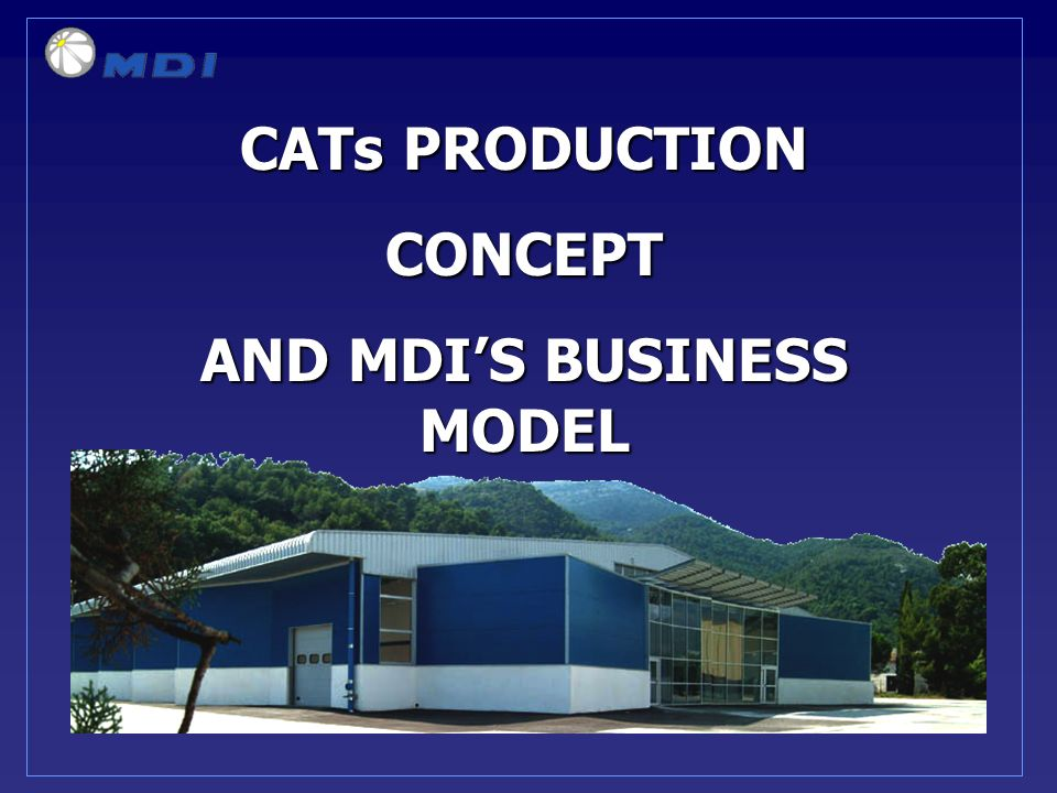 CATs PRODUCTION CONCEPT AND MDIS BUSINESS MODEL