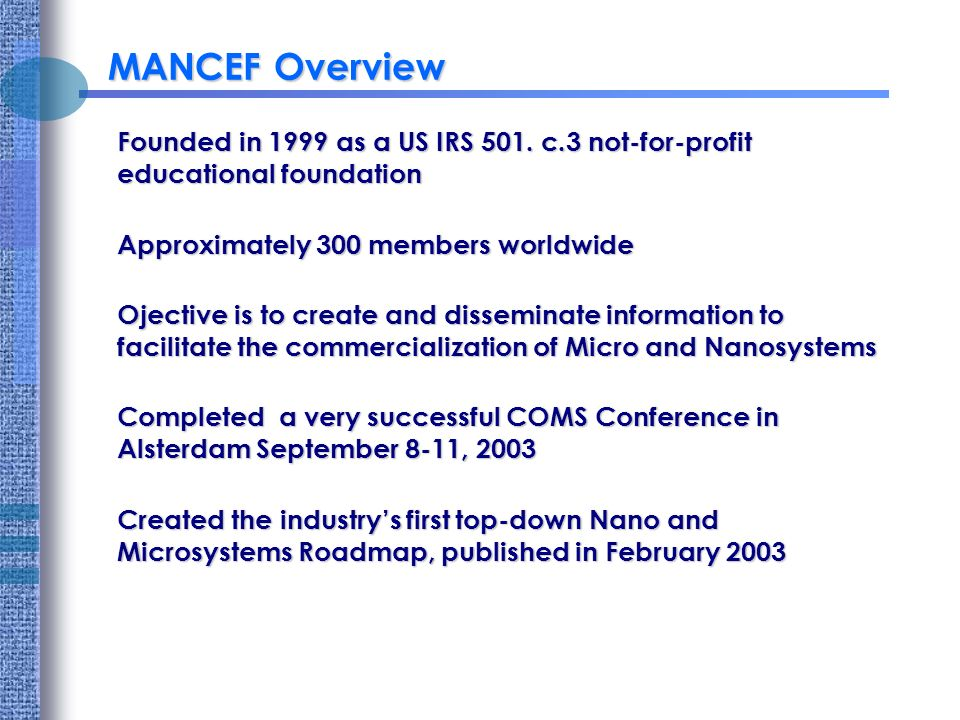 MANCEF Overview Founded in 1999 as a US IRS 501.