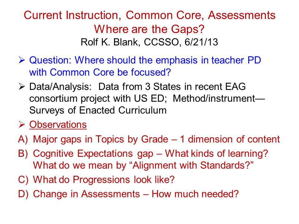 Current Instruction, Common Core, Assessments Where are the Gaps.