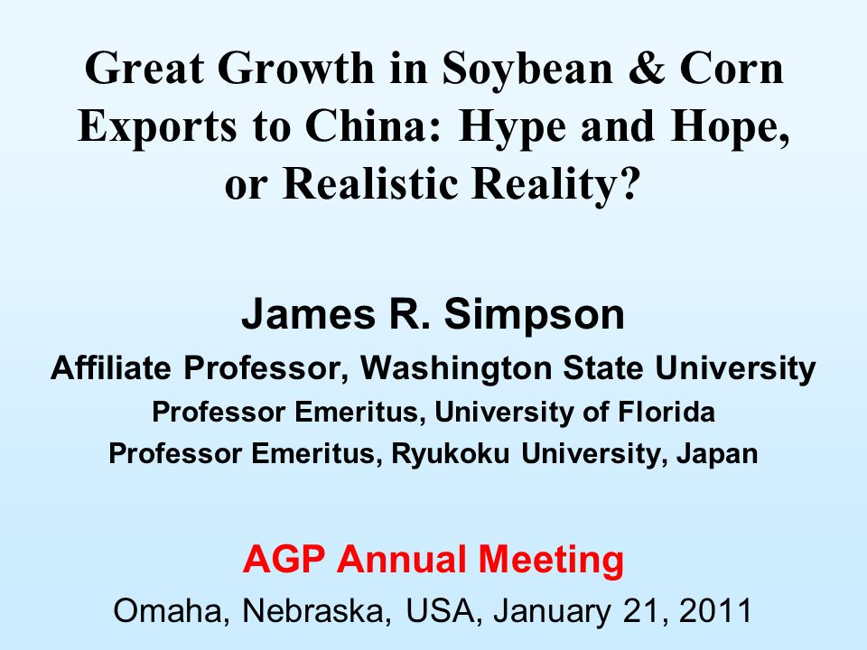 Great Growth in Soybean & Corn Exports to China: Hype and Hope, or Realistic Reality.
