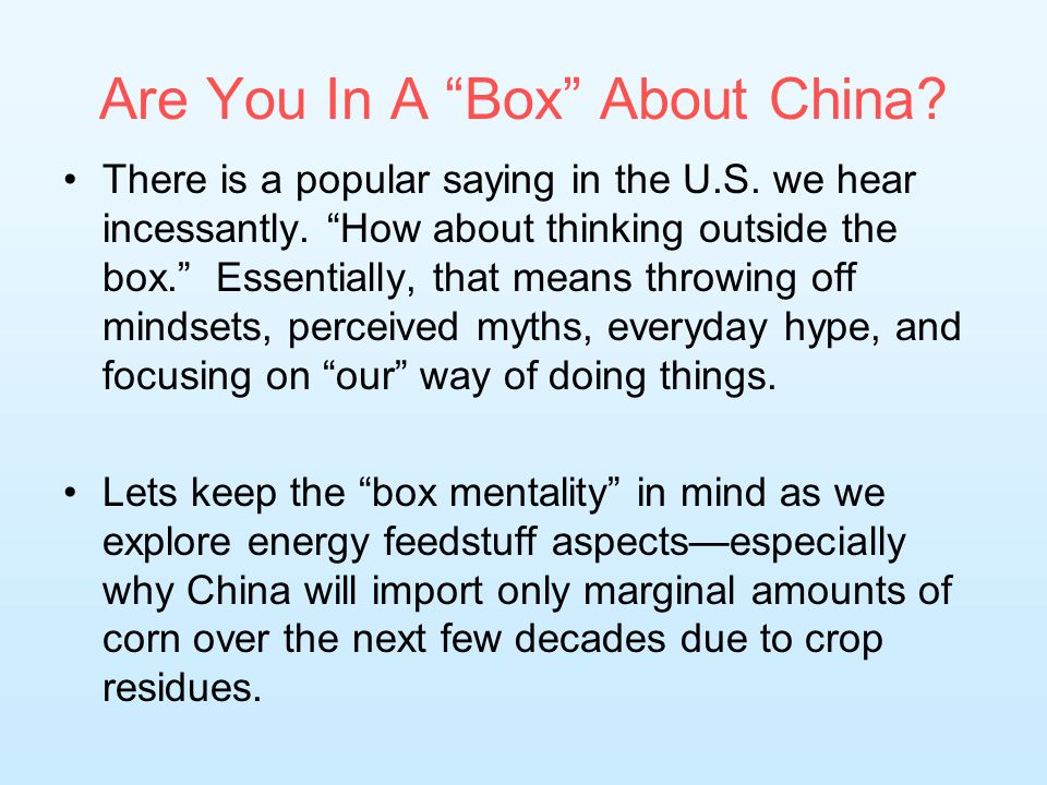 Are You In A Box About China. There is a popular saying in the U.S.