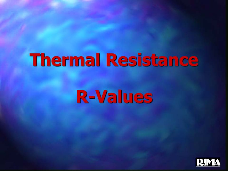 Thermal Resistance R-Values