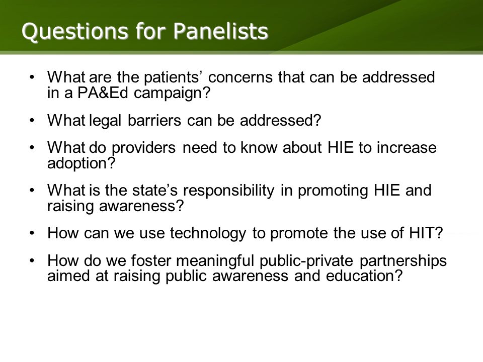 Questions for Panelists What are the patients concerns that can be addressed in a PA&Ed campaign.