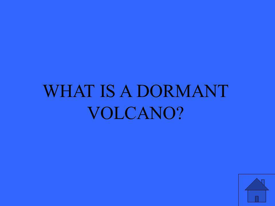 WHAT IS A DORMANT VOLCANO