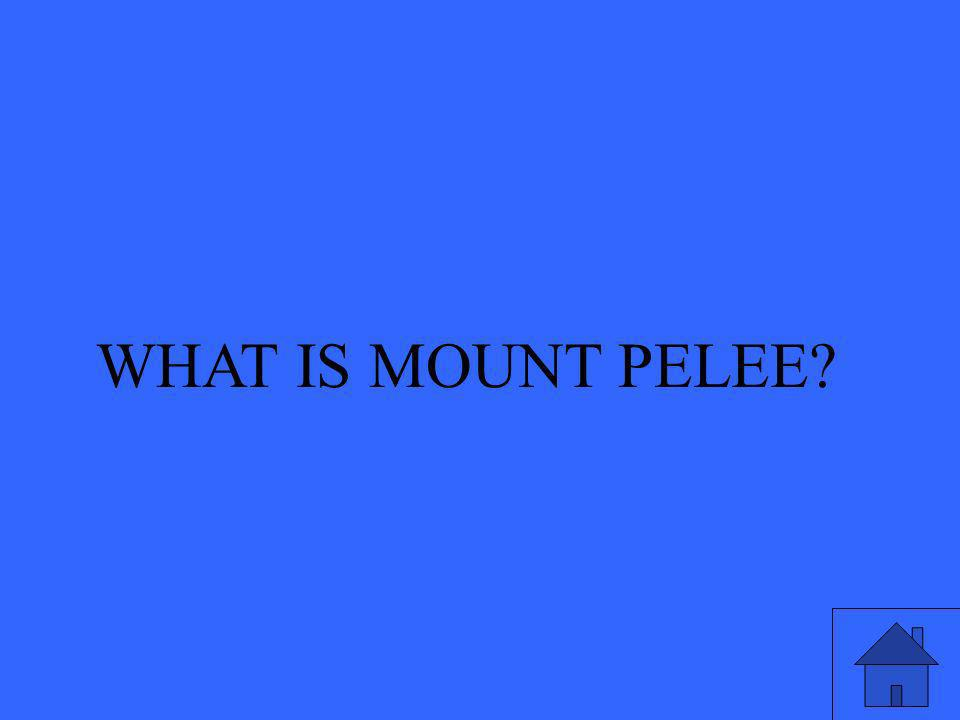 WHAT IS MOUNT PELEE