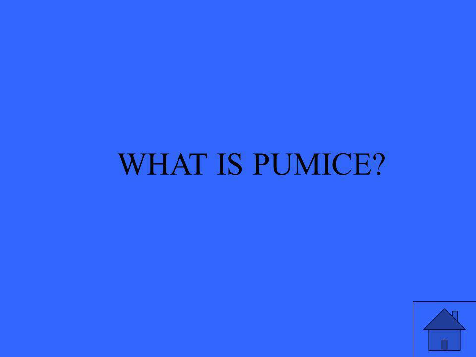 WHAT IS PUMICE