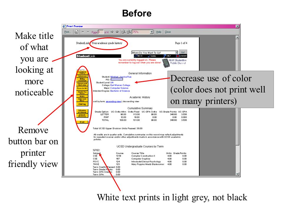 Remove button bar on printer friendly view Make title of what you are looking at more noticeable Decrease use of color (color does not print well on many printers) White text prints in light grey, not black Before