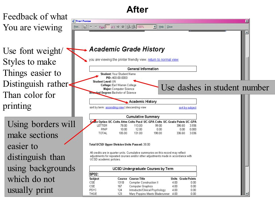Use dashes in student number Feedback of what You are viewing Use font weight/ Styles to make Things easier to Distinguish rather Than color for printing Using borders will make sections easier to distinguish than using backgrounds which do not usually print After