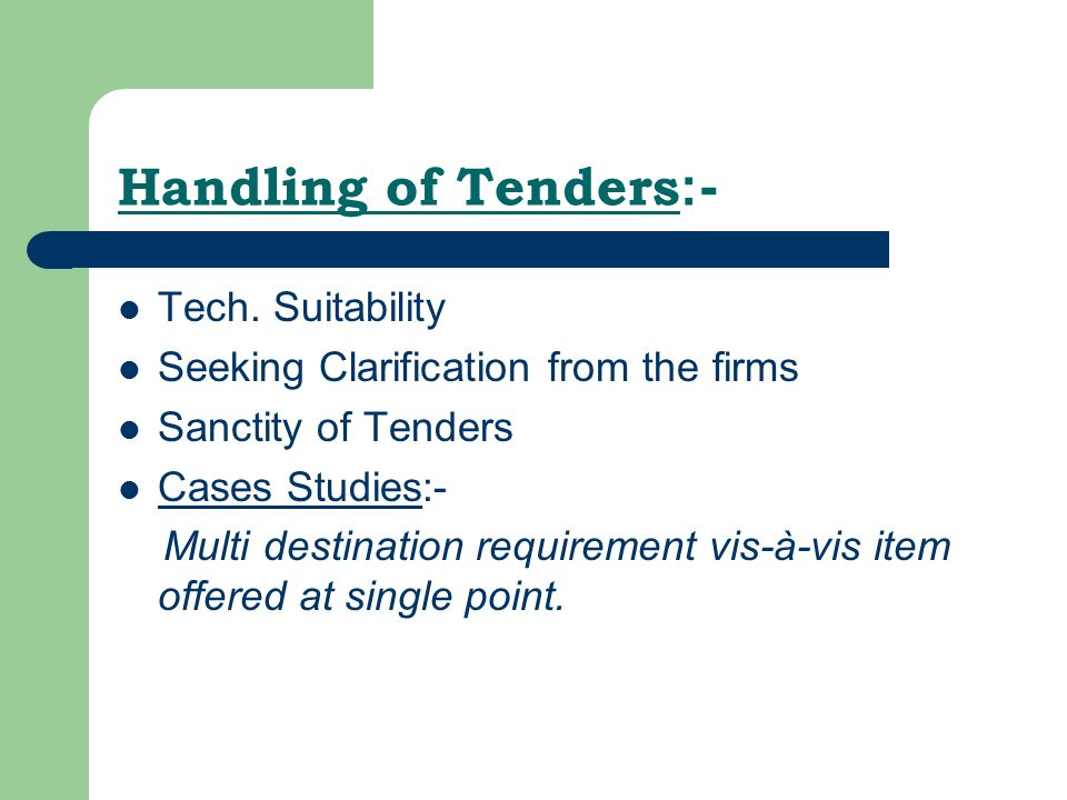 Handling of Tenders :- Tech.