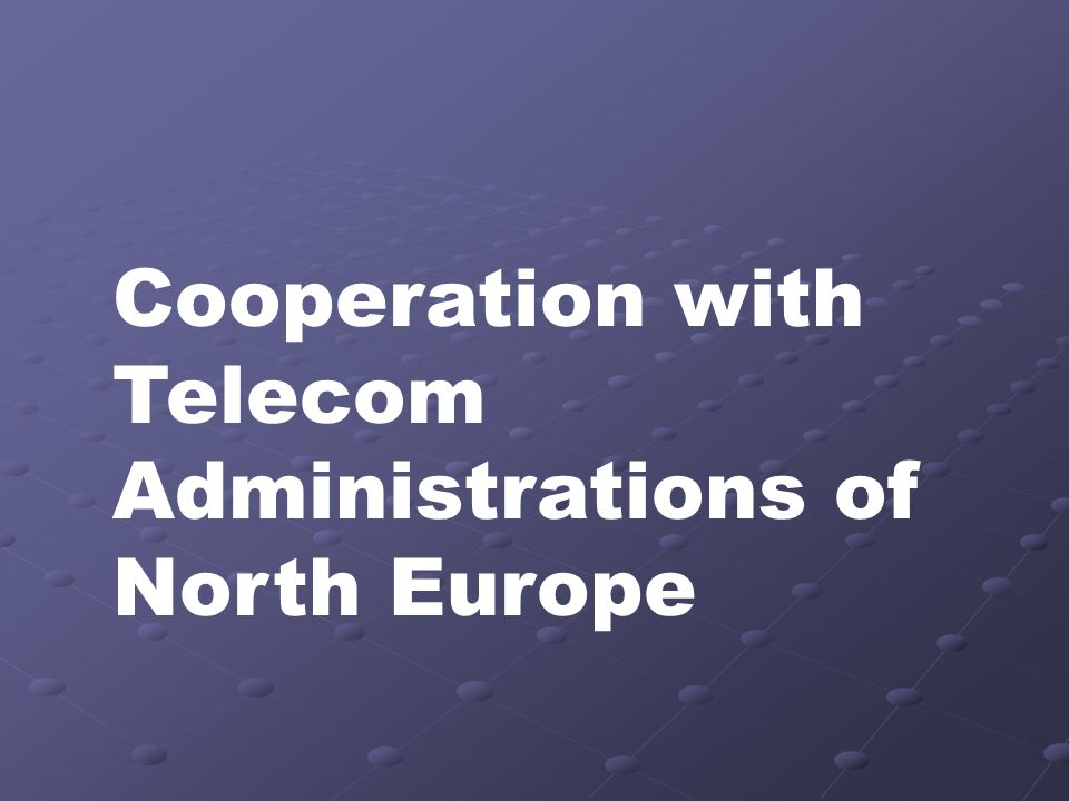Cooperation with Telecom Administrations of North Europe