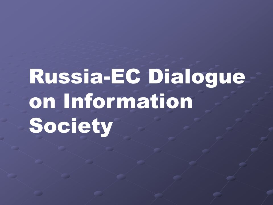 Russia-EC Dialogue on Information Society