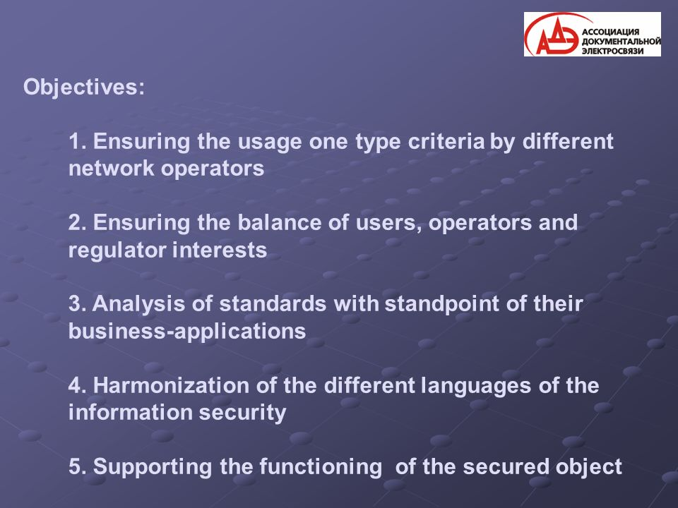 Objectives: 1. Ensuring the usage one type criteria by different network operators 2.