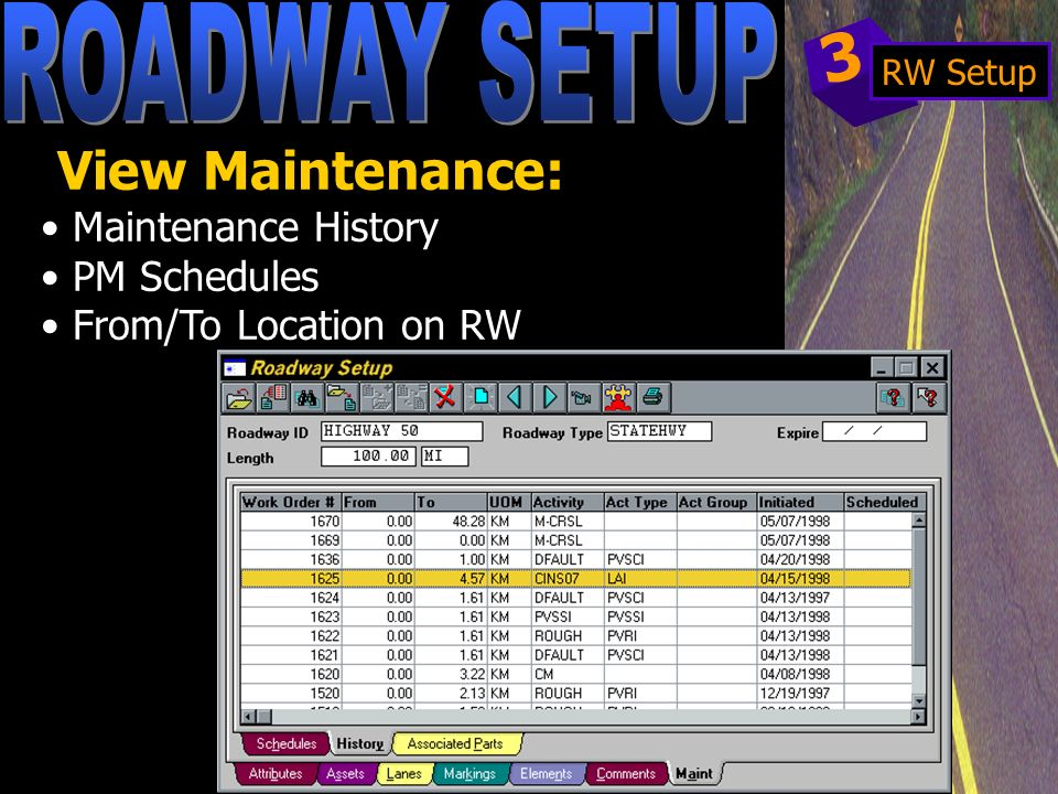 View Maintenance: Maintenance History PM Schedules From/To Location on RW 3 RW Setup