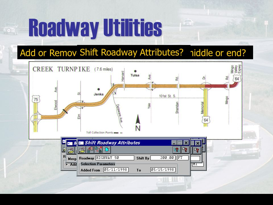 Roadway Utilities Add or Remove Length to the beginning, middle or end Merge two Roadways Split a Roadway.