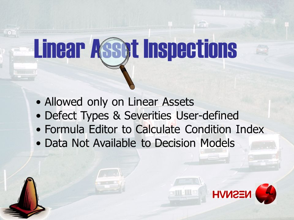 Linear Asset Inspections Allowed only on Linear Assets Defect Types & Severities User-defined Formula Editor to Calculate Condition Index Data Not Available to Decision Models