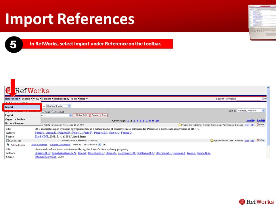 Import References In RefWorks, select Import under Reference on the toolbar. 5