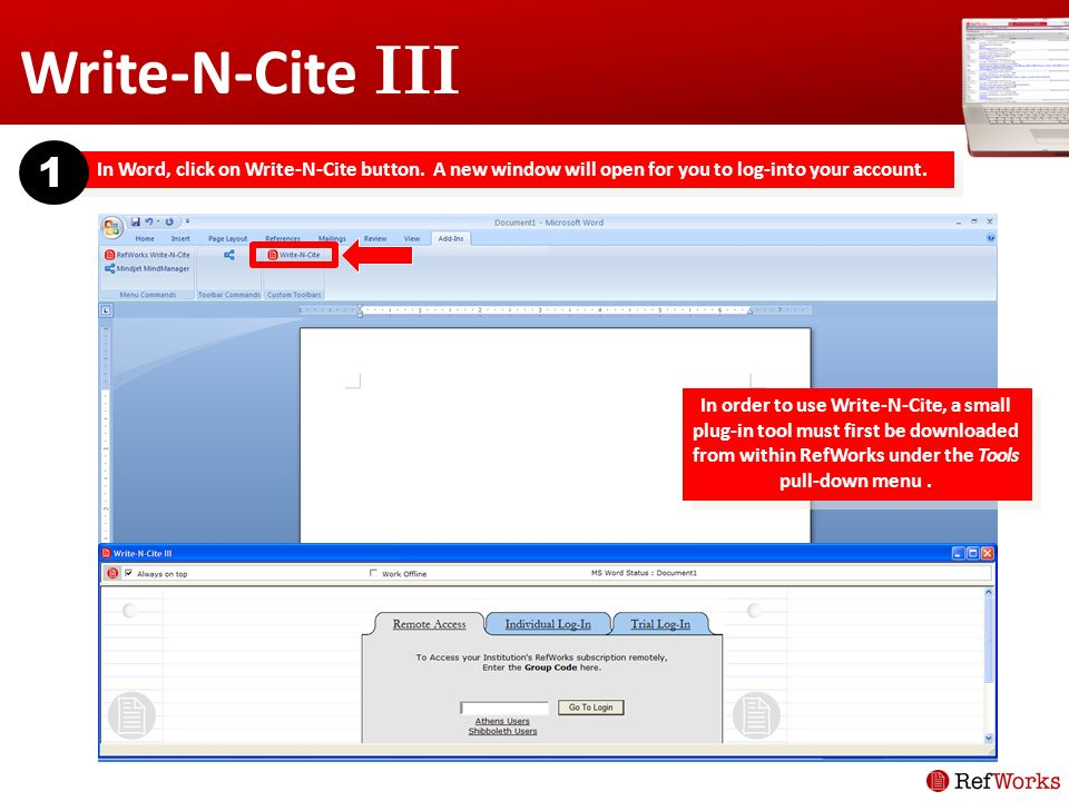 In Word, click on Write-N-Cite button. A new window will open for you to log-into your account.