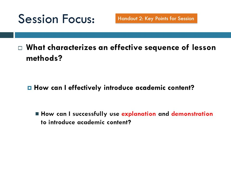 Session Focus: What characterizes an effective sequence of lesson methods.