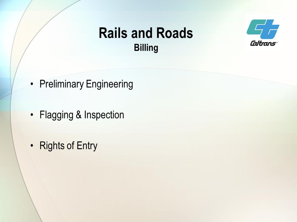 Rails and Roads Billing Preliminary Engineering Flagging & Inspection Rights of Entry