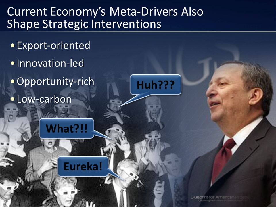 Current Economys Meta-Drivers Also Shape Strategic Interventions Export-oriented Innovation-led Opportunity-rich Low-carbon Export-oriented Innovation-led Opportunity-rich Low-carbon Huh .
