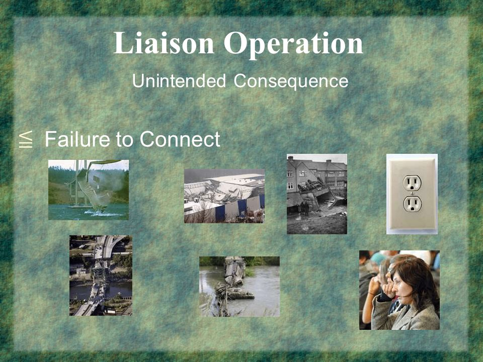 Liaison Operation Unintended Consequence Failure to Connect