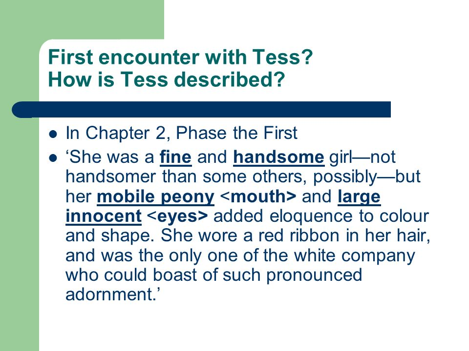 First encounter with Tess. How is Tess described.